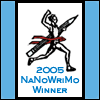 Official NaNoWriMo 2005 WINNER -- visit MM's NaNo PAGE!