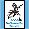 Official NaNoWriMo 2005 WINNER -- Visit CMC's NaNo PAGE!